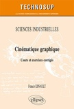 Francis Esnault - Cinématique graphique - Cours et exercices corrigés.