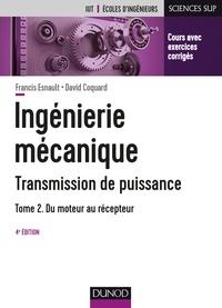 Francis Esnault et David Coquard - Ingénierie mécanique - Transmission de puissance - Tome 2.