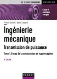 Francis Esnault et David Coquard - Ingénierie mécanique - Transmission de puissance - Tome 1, Bases de la construction et écoconception.