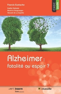 Alzheimer : fatalité ou espoir ?.pdf