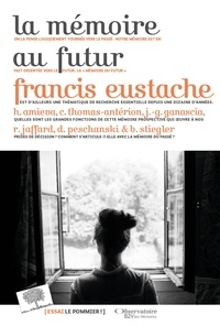 Francis Eustache - La mémoire au futur.