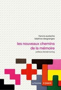Francis Eustache et Béatrice Desgranges - Les nouveaux chemins de la mémoire.