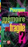 Francis Eustache - Pourquoi notre mémoire est-elle si fragile ?.