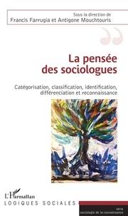 Francis Farrugia et Antigone Mouchtouris - La pensée des sociologues - Catégorisation, classification, identification, différenciation et reconnaissance.