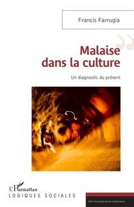 Francis Farrugia - Malaise dans la culture - Un diagnostic du présent.