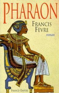 Francis Fèvre - Pharaon.