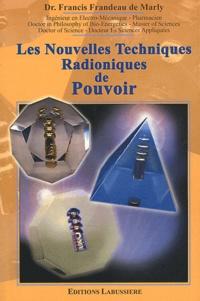 Francis Frandeau de Marly - Les nouvelles techniques radioniques de pouvoir.
