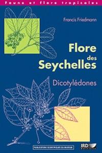 Francis Friedmann - Flore des Seychelles - Dicotylédones.