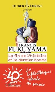 Francis Fukuyama - La fin de l'histoire et le dernier homme.