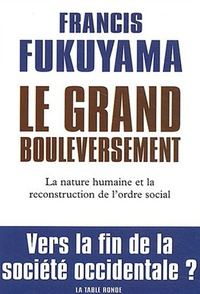 Le grand bouleversement - La nature humaine et la reconstruction de lordre social.pdf