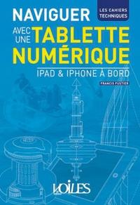Francis Fustier - Naviguer avec une tablette numérique - iPad & iPhone à bord.