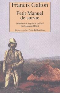 Francis Galton - Petit manuel de survie - Méthodes et conseils pour subsister dans un environnement hostile.