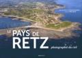 Francis Gardeur et Elie Durel - Le pays de Retz photographié du ciel.