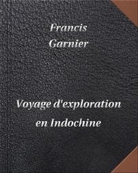 Francis Garnier - Voyage d'exploration en Indochine - DIGILIBRUM.
