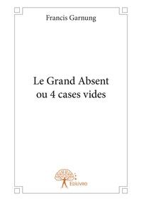 Francis Garnung - Le grand absent ou 4 cases vides.