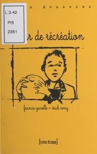 Francis Gavelle - Cour de récréation.