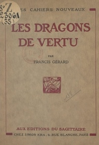Francis Gérard - Les dragons de vertu.