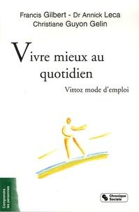 Francis Gibert et Christiane Guyon-Gellin - Vivre mieux au quotidien - Vittoz mode d'emploi.