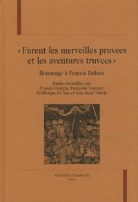 """Francis Gingras et Françoise Laurent - """"Furent les merveilles pruvees et les aventures truvees"""" - Hommage à Francis Dubost."""