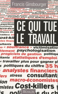 Francis Ginsbourger - Ce qui tue le travail.