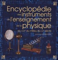 Francis Gires - Encyclopédie des instruments de l'enseignement de la physique du XVIIIe au milieu du XXe siècle - 3 volumes.