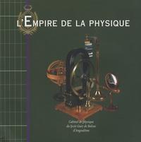 Francis Gires - L'Empire de la physique - Cabinet de physique du lycée Guez de Balzac d'Angoulême.