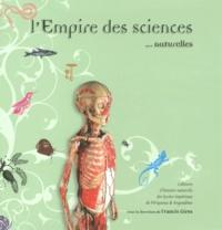 Francis Gires - L'empire des sciences... naturelles - Cabinets d'histoire naturelle des lycées impériaux de Périgueux & Angoulême.