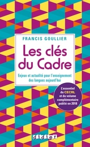 Francis Goullier - Les clés du Cadre - Ebook - Enjeux et actualité pour l'enseignement des langues aujourd'hui.