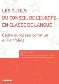 Francis Goullier - Les outils du Conseil de l'Europe en classe de langue - Cadre européen commun et Portfolios.