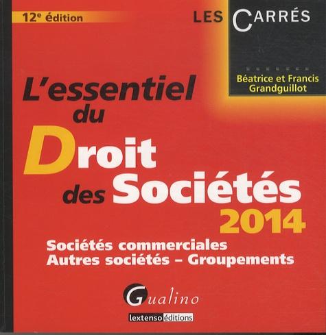Francis Grandguillot et Béatrice Grandguillot - L'essentiel du droit des sociétés 2014 - Sociétés commerciales, autres sociétés, groupements.