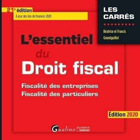L'essentiel du droit fiscal. Fiscalité des entreprises, fiscalité des particuliers  Edition 2020