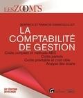 Francis Grandguillot et Béatrice Grandguillot - La comptabilité de gestion - Coûts complets et méthode ABC, Coûts partiels, Coûts préétablis et coût cible, Analyse des écarts.