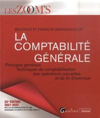 Francis Grandguillot et Béatrice Grandguillot - La comptabilité générale - Principes généraux, techniques de comptabilisation des opérations courantes et de fin d'exercice.