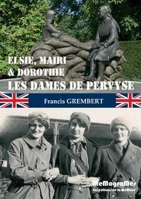 Francis Grembert - Elsie, Mairi & Dorothie, les dames de Pervyse.