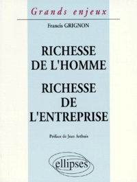 Francis Grignon - Richesse de l'homme, richesse de l'entreprise.