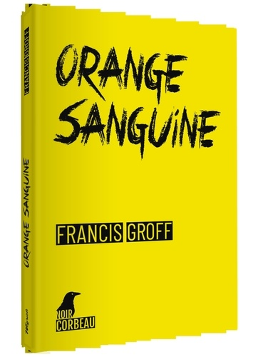 Francis Groff - Orange sanguine - Une nouvelle enquête de Stanislas Barberian à Binche.