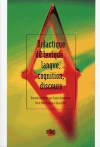 Francis Grossmann et Marie-Anne Paveau - Didactique du lexique : langue, cognition, discours.