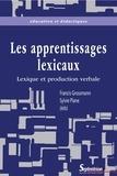 Francis Grossmann et Sylvie Plane - Lexique et production verbale - Vers une meilleure intégration des apprentissages lexicaux.