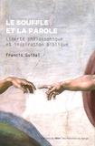 Francis Guibal - Le Souffle et la parole - Liberté philosophique et inspiration biblique.
