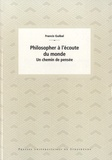 Francis Guibal - Philosopher à l'écoute du monde - Un chemin de pensée.
