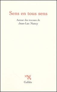Francis Guibal et Jean-Clet Martin - Sens en tous sens - Autour des travaux de Jean-Luc Nancy.