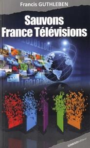 Francis Guthleben - Sauvons France Télévisions.