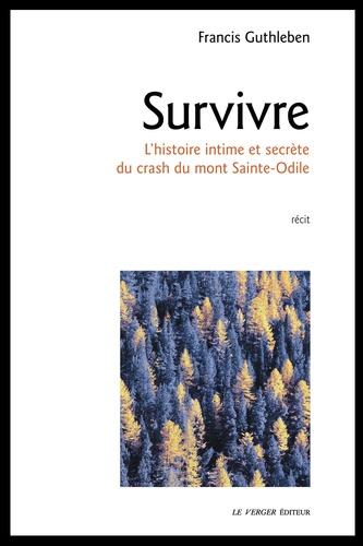 Survivre. L'histoire intime et secrète du crash du mont Sainte-Odile