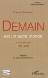 Francis Gutmann - Demain est un autre monde - Journal de route 1976-2006.