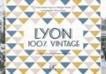 Francis Guyot et Philippe Valode - Lyon 100 % vintage à travers la carte postale ancienne.