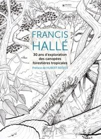 Francis Hallé - 30 ans dexploration des canopées forestières tropicales.pdf