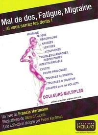 Francis Hartmann - Mal de dos, fatigue, migraine... si vous serrez les dents !.