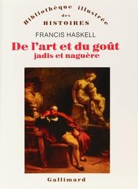 Francis Haskell - De l'art et du goût, jadis et naguère.