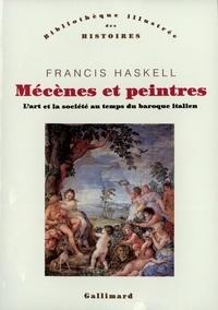 Francis Haskell - Mécènes et peintres - L'art et la société au temps du baroque italien.