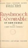 Francis Hermans et  Daniel-Rops - Ruysbroeck l'admirable et son école.